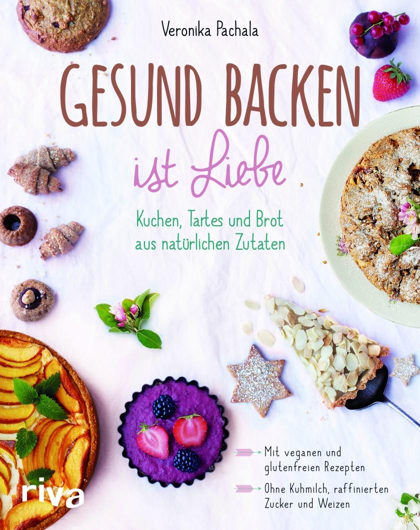 Unterfreundenblog Bloggeburtstag Gewinnspiel Verlosung Gesund backen ist Liebe Veronika Pachala