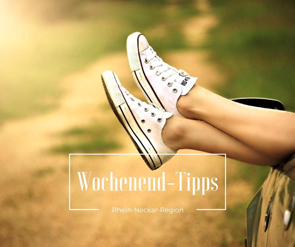 Wochenend-Tipps 20.-23.07.2017 (Rhein-Neckar-Region)