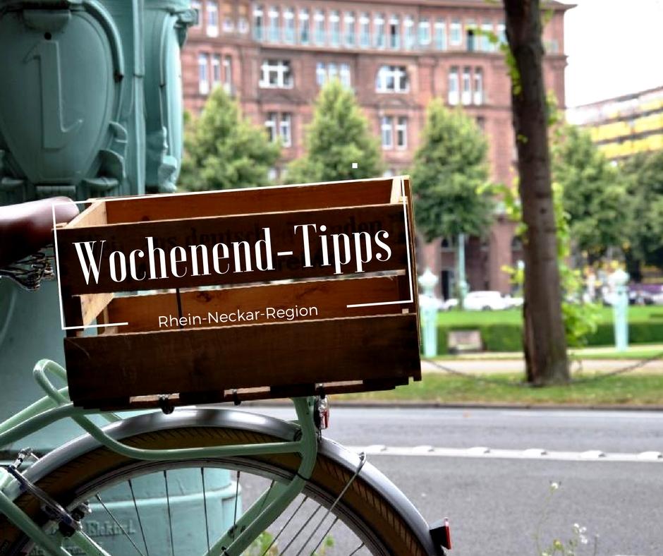 Wochenend-Tipps 27.-30.07.2017 (Rhein-Neckar-Region)