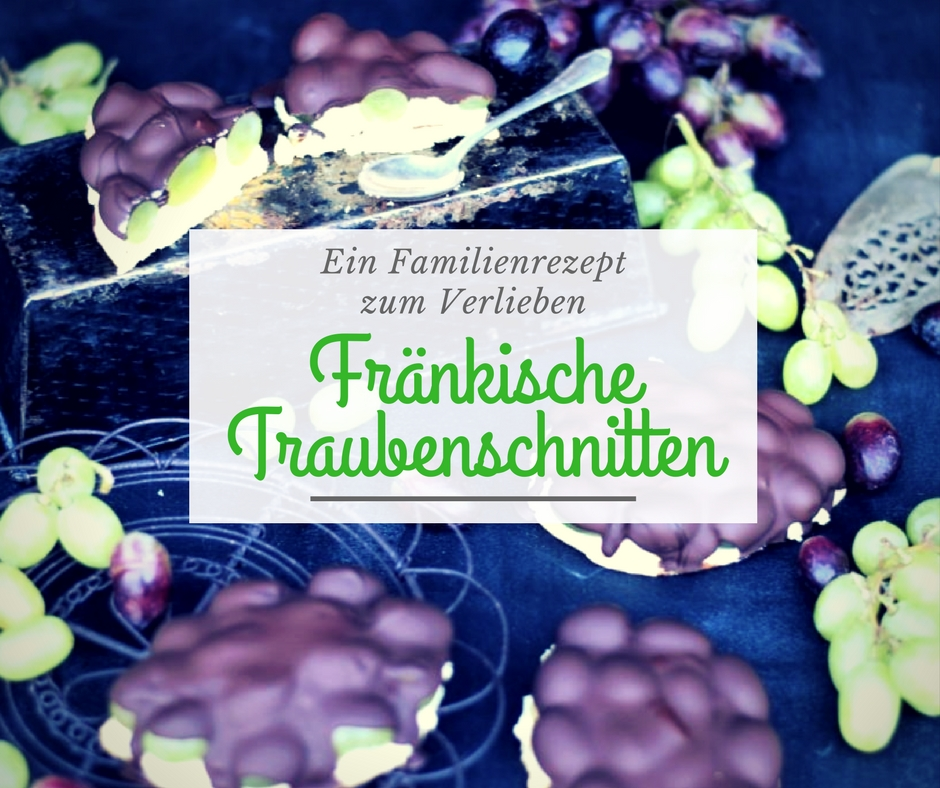 Weintrauben-Schnitten – ein fränkisches Familienrezept zumVerlieben!