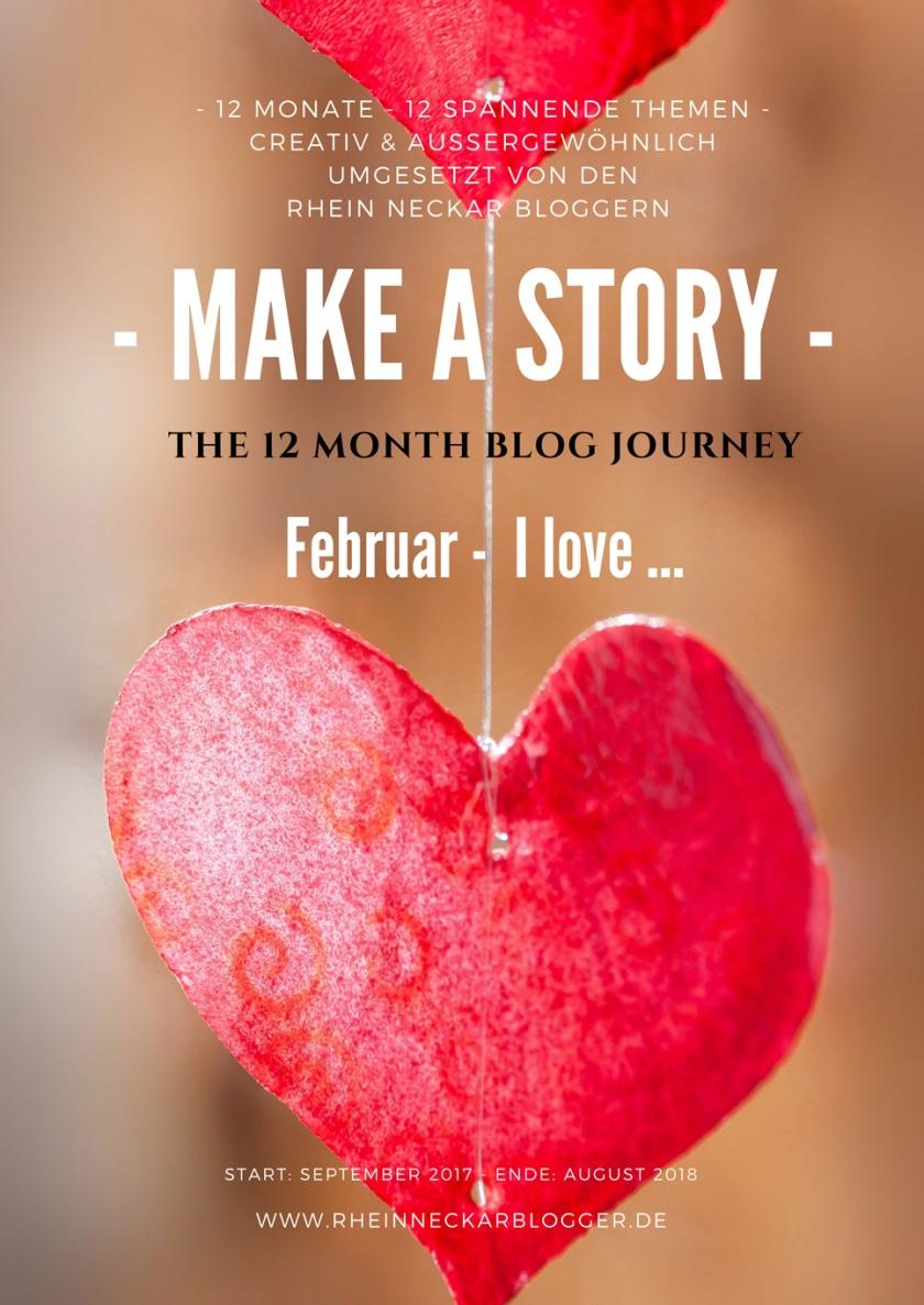 Rhein-Neckar-Blogger Make-a-story, Thema Februar: I LOVE ...