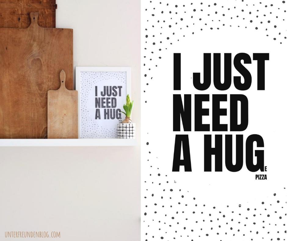 Umarmung oder Pizza? Oder beides? Auf jeden Fall ein Gute-Laune-Poster zum Gratis Ausdrucken fürEuch!